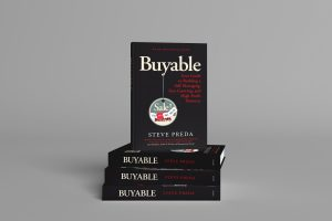 Make Your Business Buyable With Steve Preda's Help